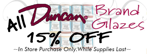 DUNCAN brand GLAZES 15% off!