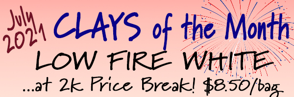 July 2021 Clays of the Month are Low Fire White